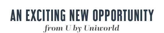 An exciting new opportunity from U by Uniworld